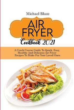 Air Fryer Cookbook 2021