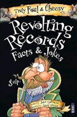 Truly Foul and Cheesy Revolting Records Jokes and Facts Books (Truly Foul Cheesy)