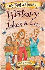 Truly Foul & Cheesy History Jokes and Facts Book (Truly Foul Cheesy Joke Book)