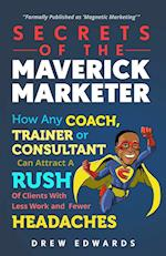 Secrets of the Maverick Marketer