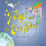 Fergs and the Eco Tykes