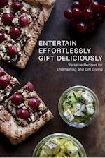 Entertain Effortlessly Gift Deliciously