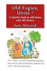 Old Fogies, Unite! af Sam Almond