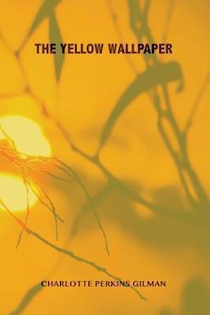Bog, paperback The Yellow Wallpaper af Charlotte Perkins Gilman