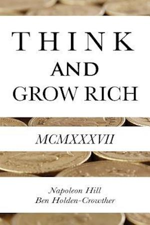 Bog, paperback Think and Grow Rich af Ben Holden-Crowther, Napoleon Hill