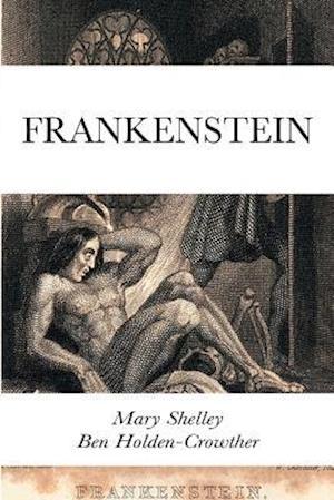 Bog, hæftet Frankenstein af Ben Holden-Crowther, Mary Shelley