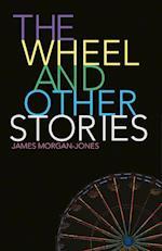 The Wheel and Other Stories af James Morgan-Jones