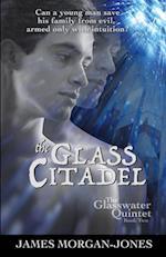 The Glass Citadel af James Morgan-Jones