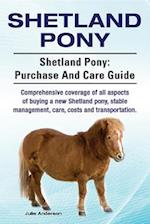 Shetland Pony. Shetland Pony comprehensive coverage of all aspects of buying a new Shetland pony, stable management, care, costs and transportation. Shetland Pony