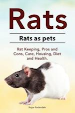 Rats. Rats as Pets. Rat Keeping, Pros and Cons, Care, Housing, Diet and Health.