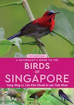 A Naturalist's Guide to the Birds of Singapore (Naturalists' Guides)