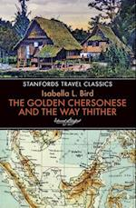 The Golden Chersonese and the Way Thither (Stanfords Travel Classics)