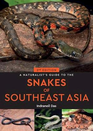 A Naturalist's Guide to the Snakes of Southeast Asia (2nd edition)