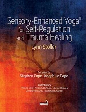 Sensory-Enhanced Yoga (R) for Self-regulation and Trauma Healing
