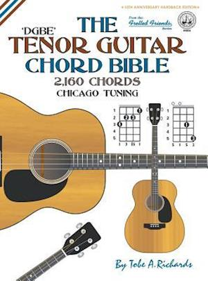 The Tenor Chord Bible: DGBE Chicago Tuning 2,160 Chords