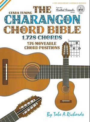 Bog, hardback The Charangon Chord Bible: CFADA Standard Tuning 1,728 Chords af Tobe A. Richards
