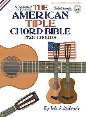 Bog, hardback The American Tiple Chord Bible: Standard 'D' Tuning 1,728 Chords af Tobe A. Richards