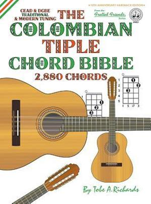 Bog, hardback The Colombian Chord Bible: Traditional & Modern Tunings 2,880 Chords af Tobe A. Richards