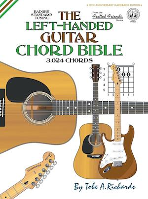 Bog, hardback The Left-Handed Guitar Chord Bible: Standard Tuning 3,024 Chords af Tobe A. Richards