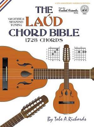 Bog, hardback The Laud Chord Bible: Standard Fourths Spanish Tuning 1,728 Chords af Tobe A. Richards