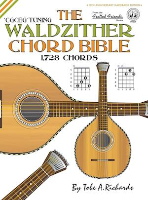 Bog, hardback The Waldzither Chord Bible: CGCEG Standard 'C' Tuning 1,728 Chords af Tobe A. Richards