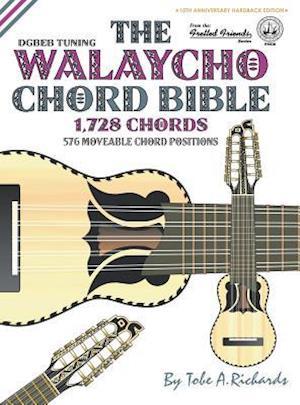 Bog, hardback The Walaycho Chord Bible: DGBEB Standard Tuning 1,728 Chords af Tobe A. Richards