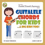 Guitalele Chords For Kids...& Big Kids Too! af Nancy Eriksson