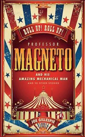 Bog, paperback Professor Magneto and His Amazing Mechanical Man af Joe Gillespie