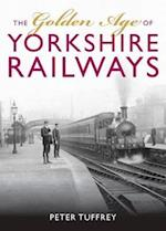 The Golden Age of Yorkshire Railways