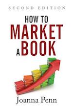 How to Market a Book: Second Edition
