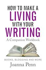 How to Make a Living with Your Writing Workbook