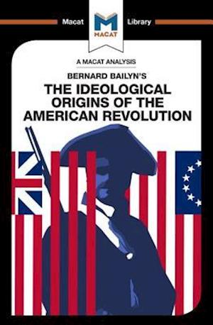 An Analysis of Bernard Bailyn's The Ideological Origins of the American Revolution