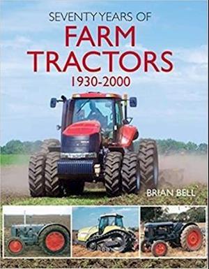 Seventy Years of Farm Tractors 1930-2000