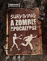 Surviving a Zombie Apocalypse (Surviving the Impossible)