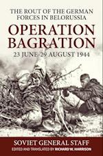 Operation Bagration, 23 June-29 August 1944