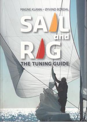 Bog, paperback Sail and Rig - The Tuning Guide af Magne Klann
