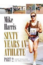 Sixty Years an Athlete Part 2: Just filling in the cracks!