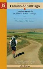 Pilgrim's Guide to the Camino De Santiago: St. Jean Pied, Roncesvalles, Santiago, A : The Way of St. James (Cam.Francés)
