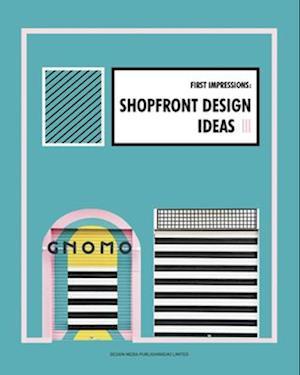 First Impressions: Shopfront Design Ideas III