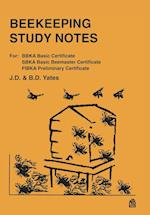 Beekeeping Study Notes: For BBKA Basic, SBKA Basic Beemaster, FIBKA Preliminary Examinations