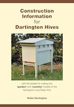 Construction Information for Dartington Hives: with full details for making the 'garden' and 'country' models of the Dartington Long Deep Hive