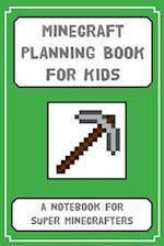 Minecraft Planning Book for Kids
