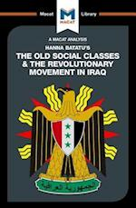 The Old Social Classes And The Revolutionary Movements Of Iraq (The Macat Library)