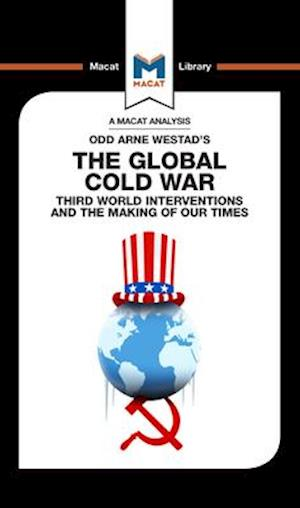 An Analysis of Odd Arne Westad's The Global Cold War
