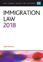 Immigration Law 2018 (CLP Legal Practice Guides)