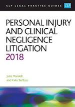 Personal Injury and Clinical Negligence Litigation 2018 (CLP Legal Practice Guides)