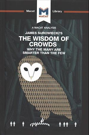 An Analysis of James Surowiecki's The Wisdom of Crowds