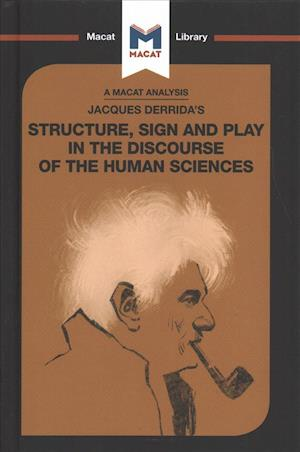 An Analysis of Jacques Derrida's Structure, Sign, and Play in the Discourse of the Human Sciences