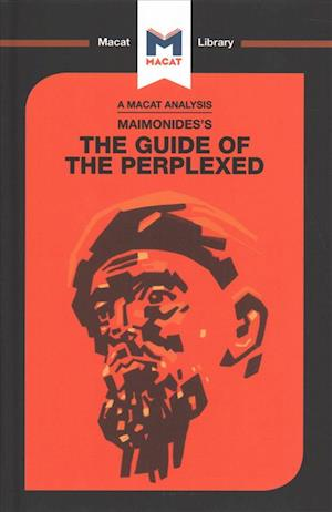An Analysis of Moses Maimonides's Guide for the Perplexed