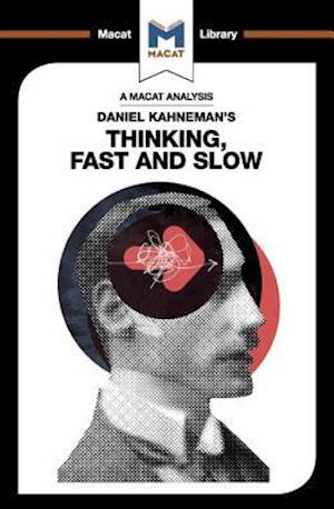 An Analysis of Daniel Kahneman's Thinking, Fast and Slow